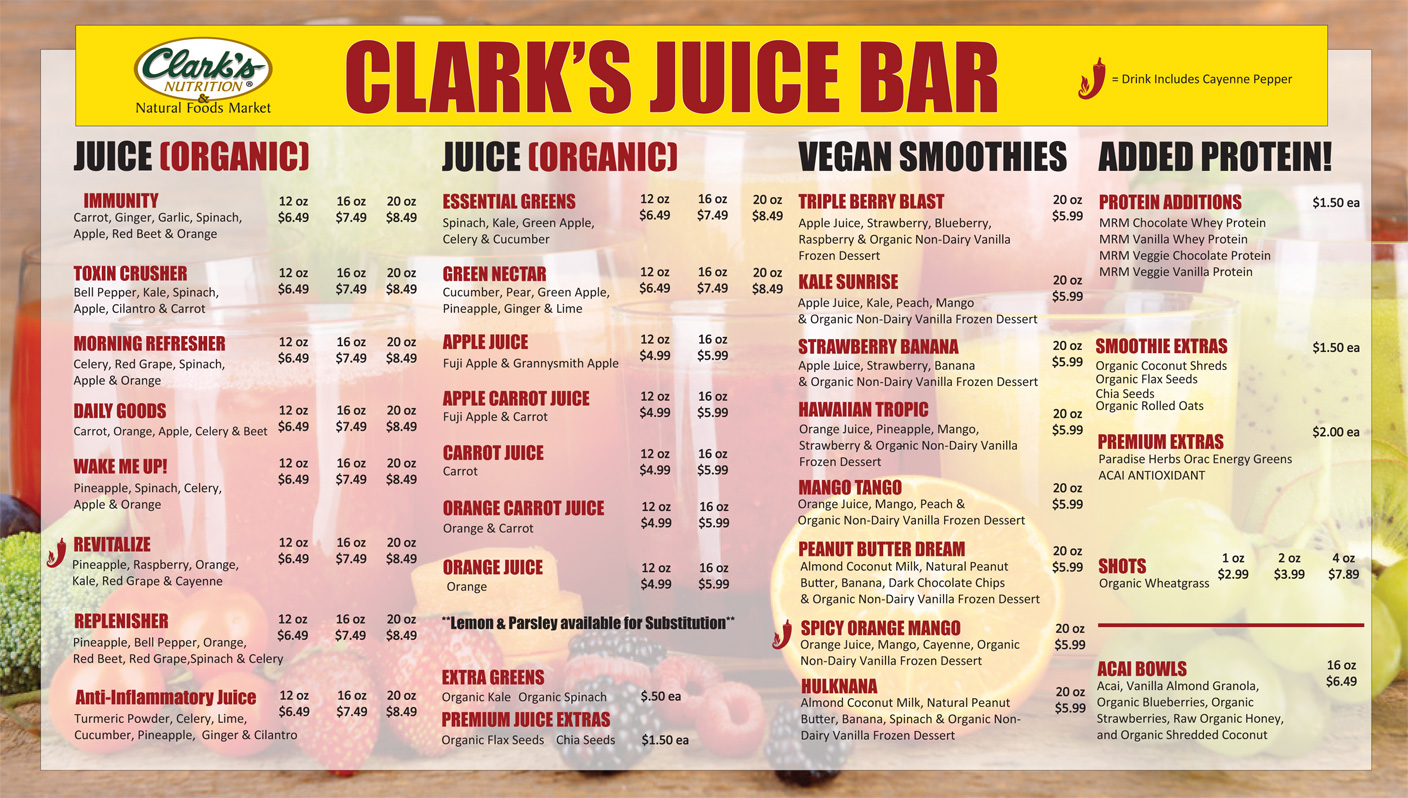 Clarks nutrition and natural foods markets chino for Whole food juice bar menu