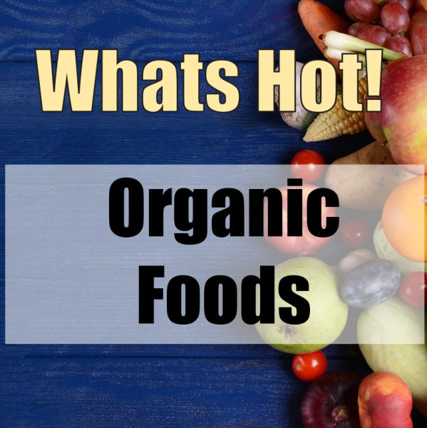What's Hot: Organic Foods